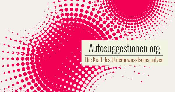 Autosuggestionen.org | Die Kraft des Unterbewusstseins nutzen